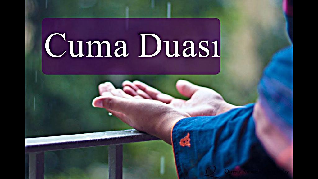cuma gunu okunan dua - Cuma Günü Okunan Dua